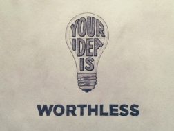 your-idea-is-worthless_1x